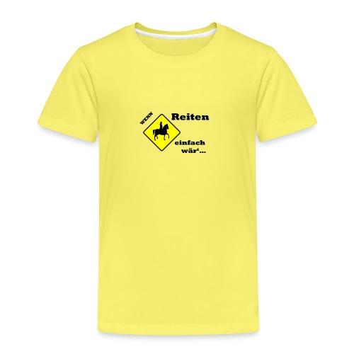 Wenn Reiten Einfach wär... Ponyhof Tripp Trapp - Kinder Premium T-Shirt