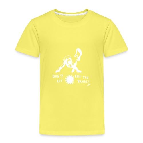 Don't let Corona kill the Bands! - Kinder Premium T-Shirt