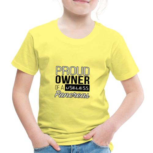 Proud owner of a useless pancreas - Kids' Premium T-Shirt