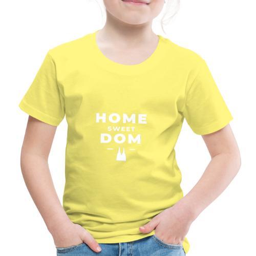 Home Sweet Dom - Kinder Premium T-Shirt