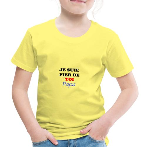JE SUIE FIER DE TOI PAPA - Kids' Premium T-Shirt