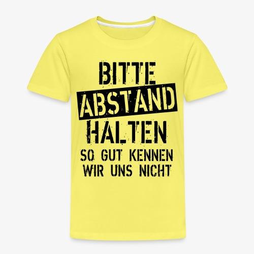 07 Bitte Abstand halten so gut kennen wir uns nich - Kinder Premium T-Shirt