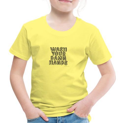 Wash Hands - Kinder Premium T-Shirt