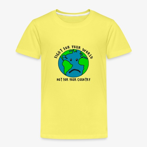 Fight for your world - Kinder Premium T-Shirt