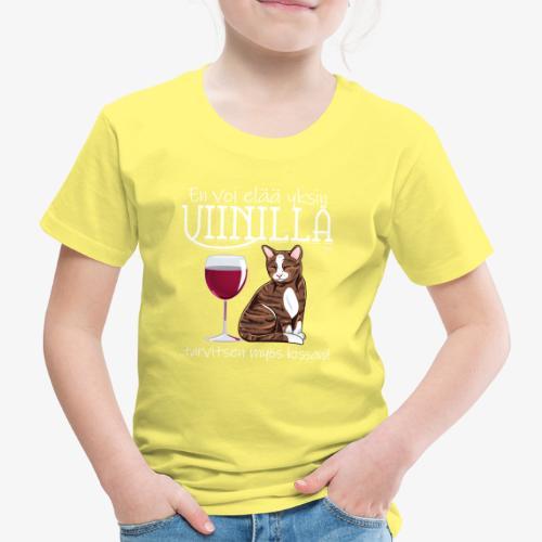 Yksin Viinillä Kissani IV - Lasten premium t-paita