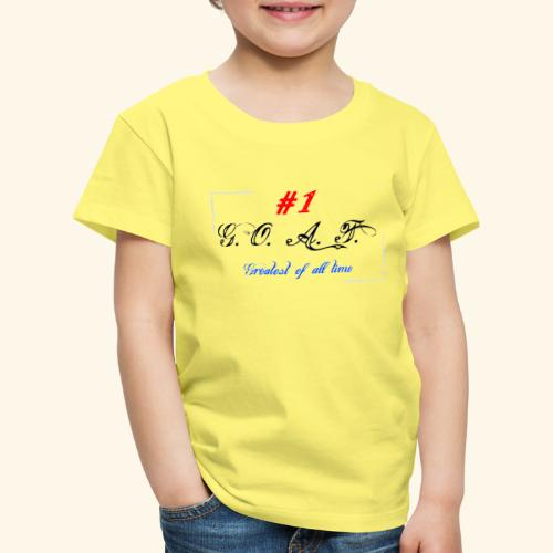 Greatest of all time - Kinder Premium T-Shirt