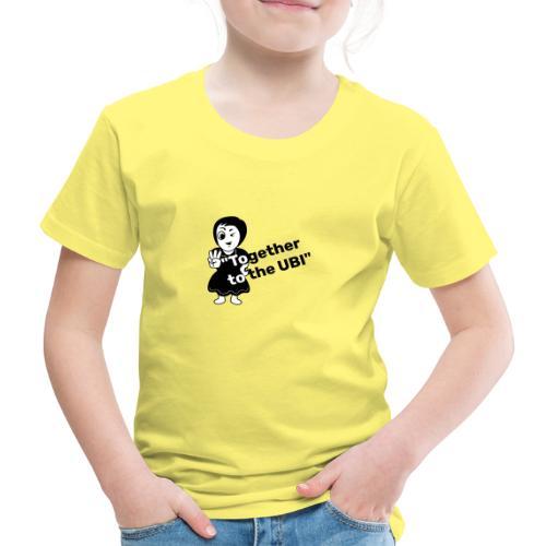 Together to the UBI - Kids' Premium T-Shirt