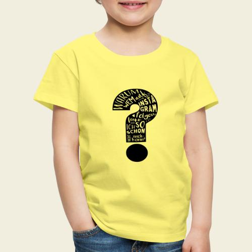 Warum folgen - Design schwarz - Kinder Premium T-Shirt