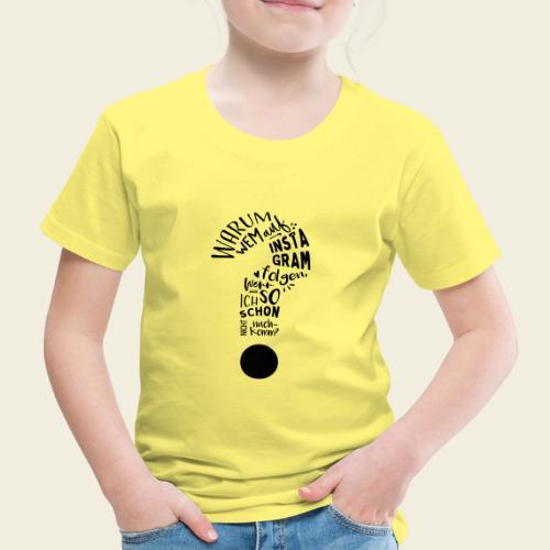 Warum folgen - Design - Kinder Premium T-Shirt