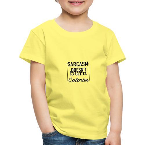 Sarcasm doesn't burn Calories - Kids' Premium T-Shirt