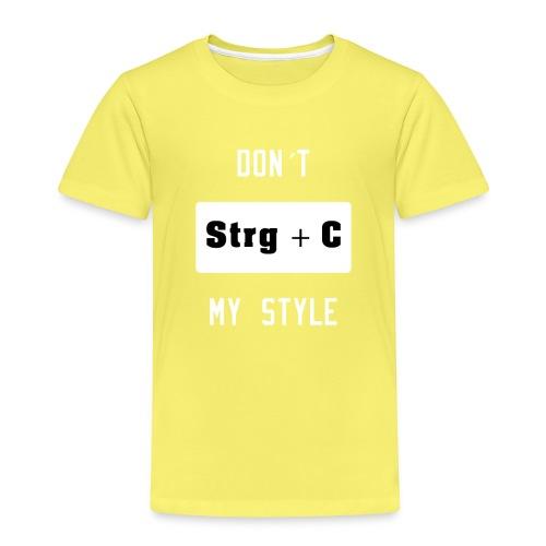 Strg + C Copy and Paste kopier nicht meinen Style - Kinder Premium T-Shirt