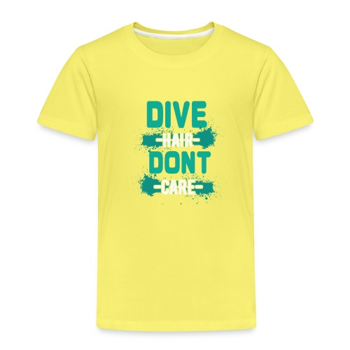 Dive Hair Don't Care Funny Diving Freediver - Kinder Premium T-Shirt