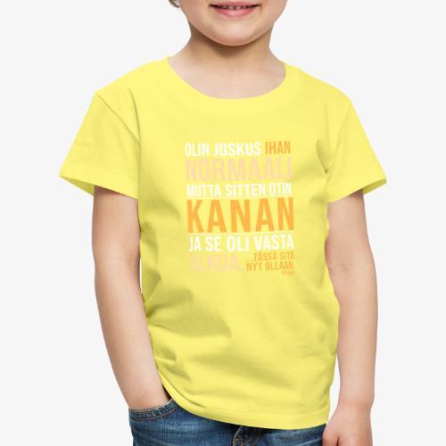 Vasta Alkua Kana II - Lasten premium t-paita