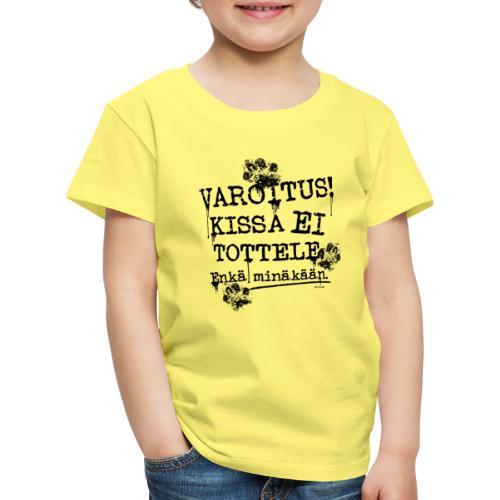 Kissa ei Tottele M - Lasten premium t-paita