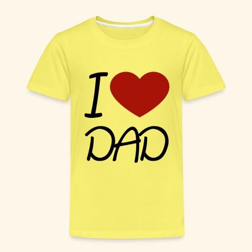 I Love Dad - Kinder Premium T-Shirt