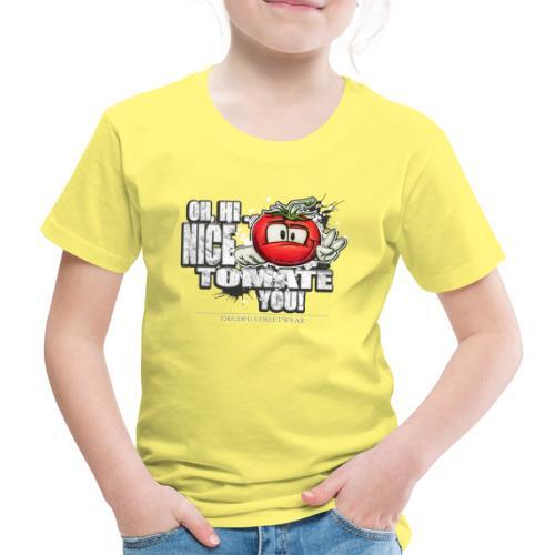 nice tomate you - Kinder Premium T-Shirt