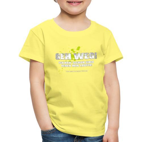 Geh weg - Kinder Premium T-Shirt