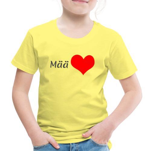 Mää sydän - Lasten premium t-paita