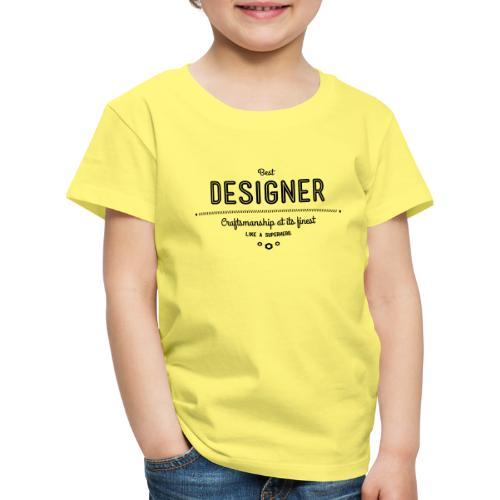 Bester Designer - Handwerkskunst vom Feinsten, wie - Kinder Premium T-Shirt