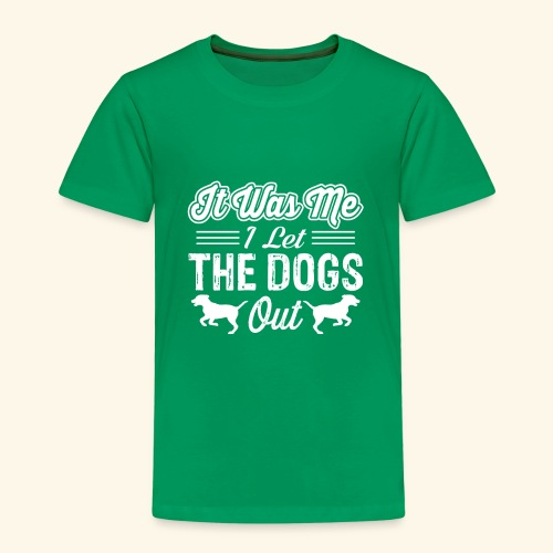 I Let The Dogs Out? It was me. Ich war es. - Kinder Premium T-Shirt
