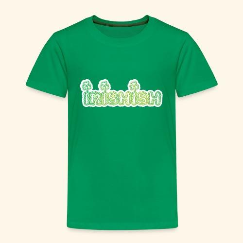 Irish ish - Kids' Premium T-Shirt