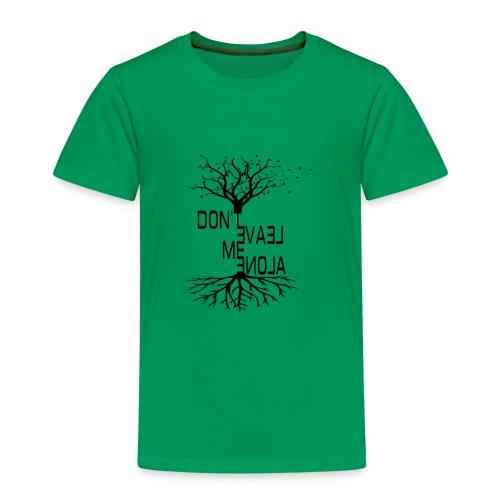 Dont leave me alone - Kinder Premium T-Shirt