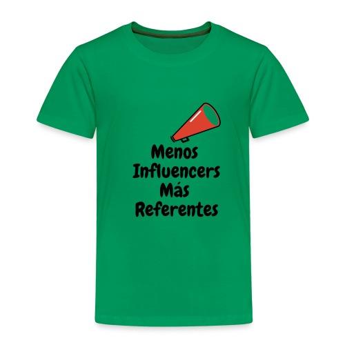 Menos inluencers mas referentes - Camiseta premium niño