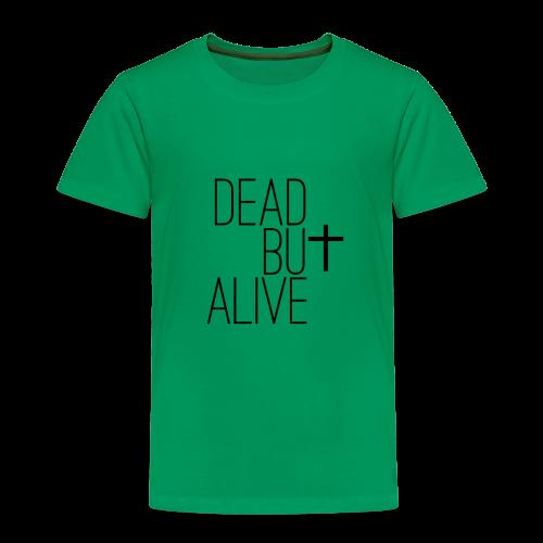 DEAD BUt ALIVE - Kinder Premium T-Shirt