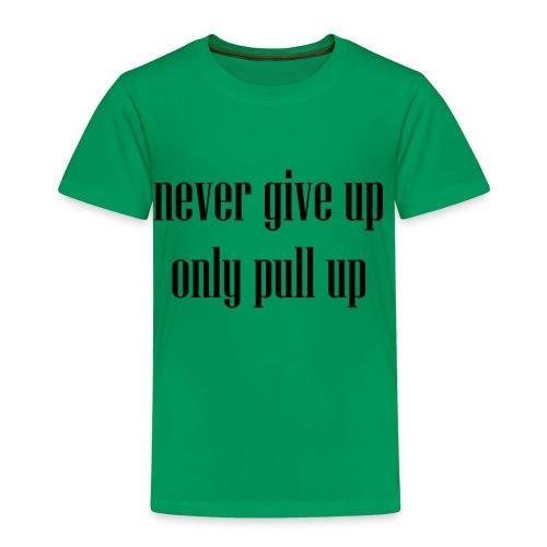 pull up - Kinder Premium T-Shirt