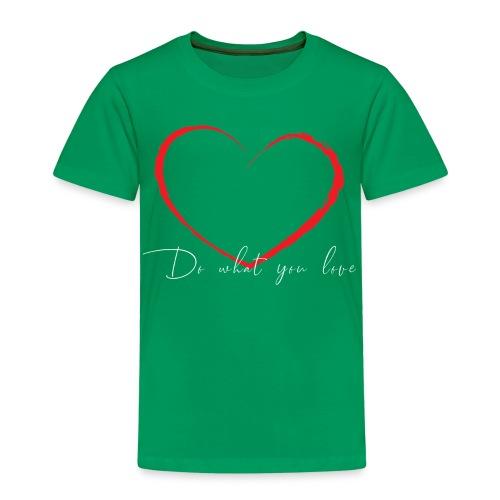 do what you love - Kinderen Premium T-shirt