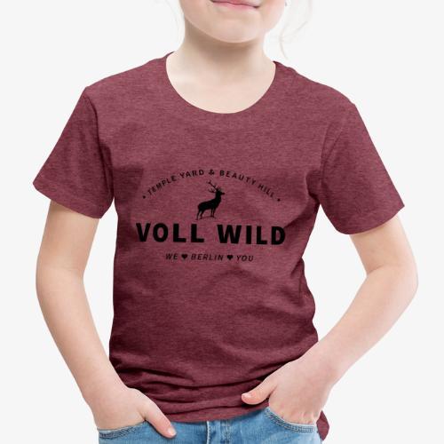 Voll wild // Temple Yard & Beauty Hill - Kinder Premium T-Shirt