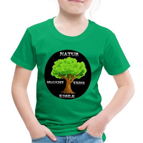 NATUR braucht keine Kohle - Kinder Premium T-Shirt