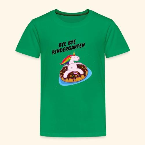 Bye Bye Kindergarten Einhorn - Kinder Premium T-Shirt