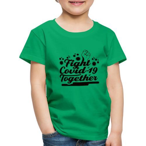 Fight Covid-19 Together Design - Kinder Premium T-Shirt