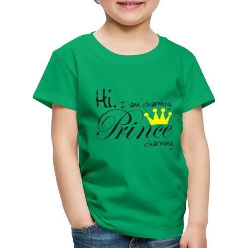 Hi I am charming. Prince Charming - Kinder Premium T-Shirt