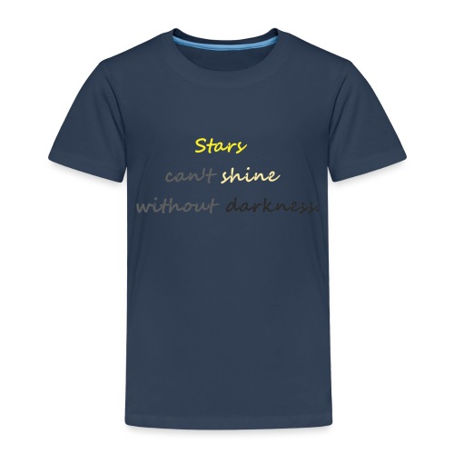 Stars can not shine without darkness - Kids' Premium T-Shirt