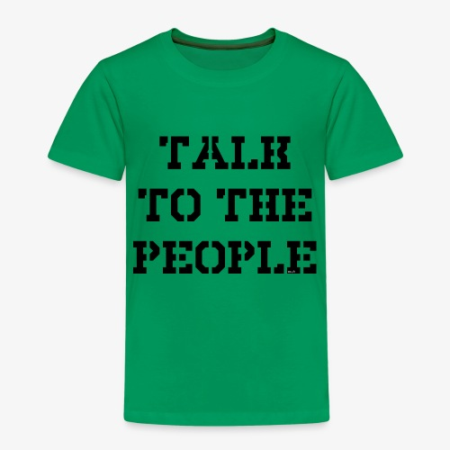 Talk to the people - schwarz - Kinder Premium T-Shirt