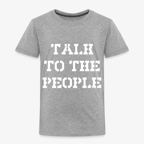 Talk to the people - weiß - Kinder Premium T-Shirt