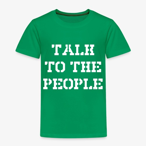 Talk to the people - weiß - Kinder Premium T-Shirt