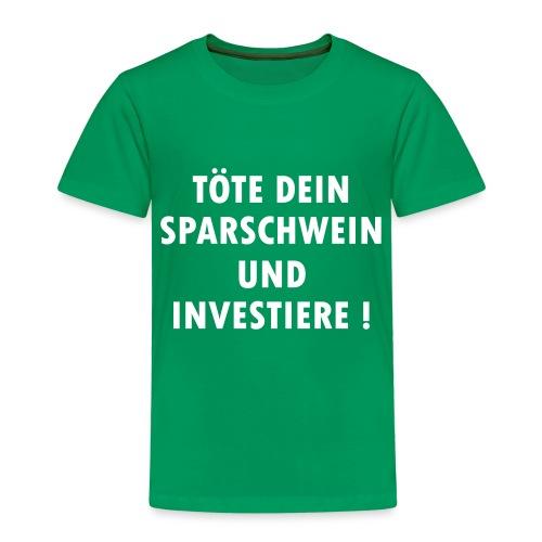Töte dein Sparschwein und investiere ! - Kinder Premium T-Shirt