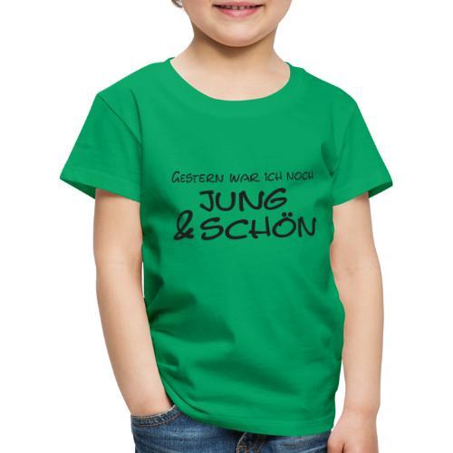 Gestern war ich noch jung und schön - Kinder Premium T-Shirt