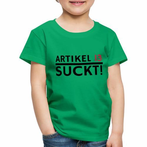 Artikel 13 | Netzfreiheit | Urheberrecht - Kinder Premium T-Shirt