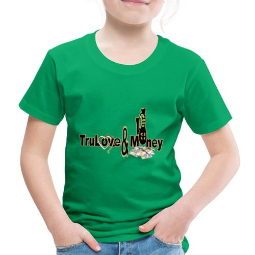 TruLove&Money - Kids' Premium T-Shirt