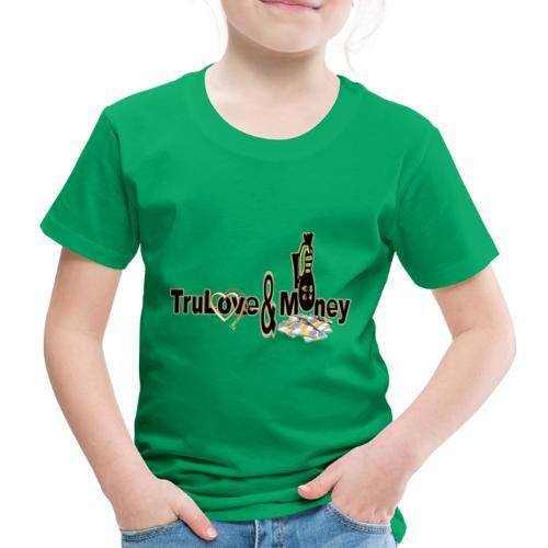 TruLove&Money - Kids' Premium T-Shirt