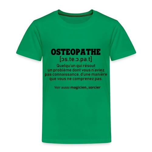 Définition OSTEOPATHE - T-shirt Premium Enfant