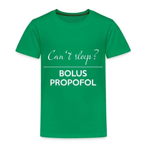 Can't sleep? BOLUS PROPOFOL - Kinder Premium T-Shirt