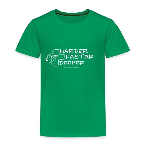Harder Faster Deeper in White - Kinder Premium T-Shirt
