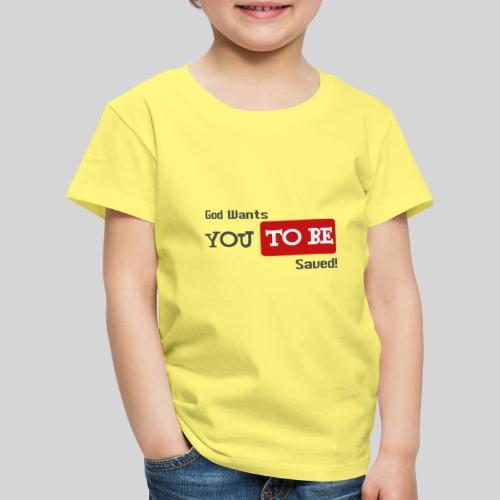 God wants you to be saved Johannes 3,16 - Kinder Premium T-Shirt