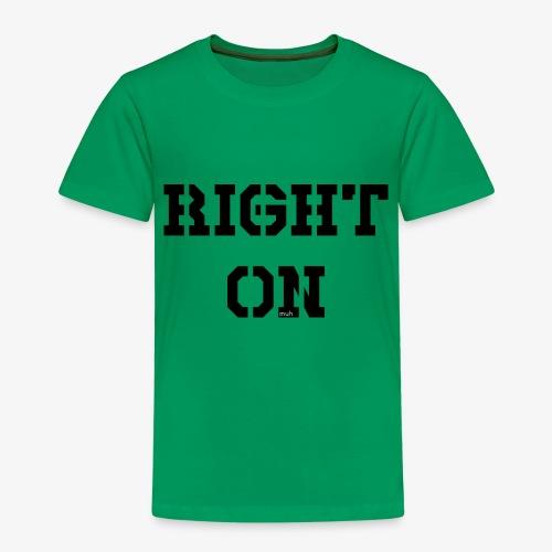 Right On - black - Kinder Premium T-Shirt
