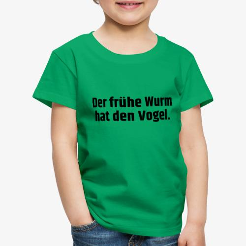 Der frühe Wurm hat den Vogel - Kinder Premium T-Shirt